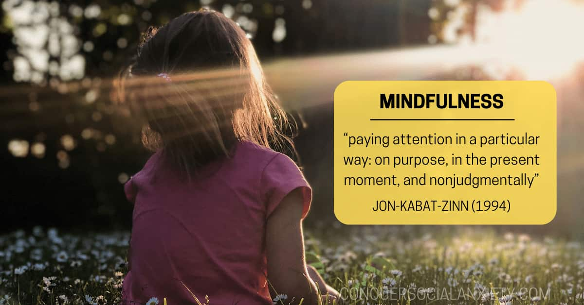 """Mindfulness has been described as """"paying attention in a particular way: on purpose, in the present moment, and nonjudgmentally"""", by Jon-Kabat-Zinn (1994) from the University of Massachusetts Medical School."""