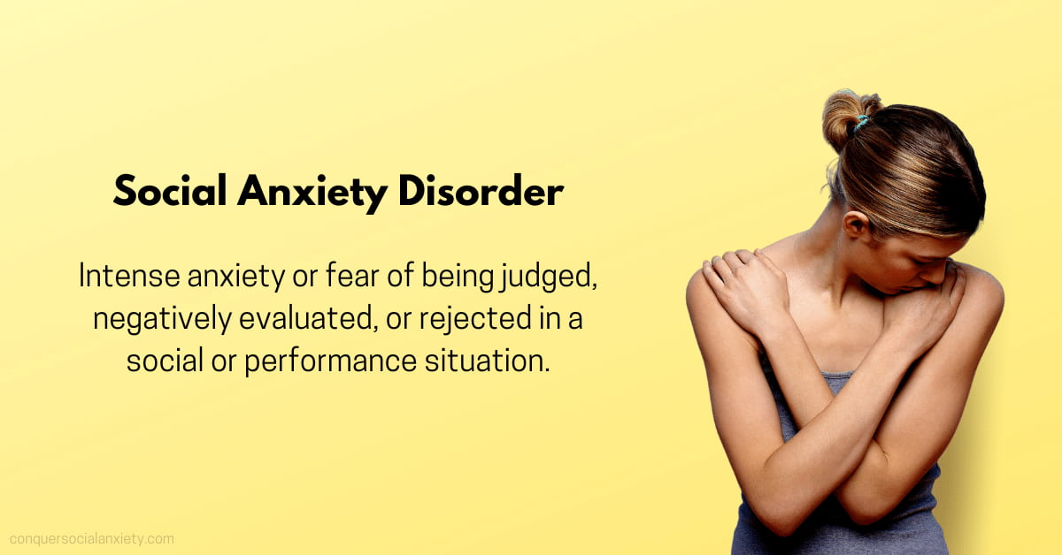 What is social anxiety? It is an intense anxiety or fear of being judged, negatively evaluated, or rejected in a social or performance situation.